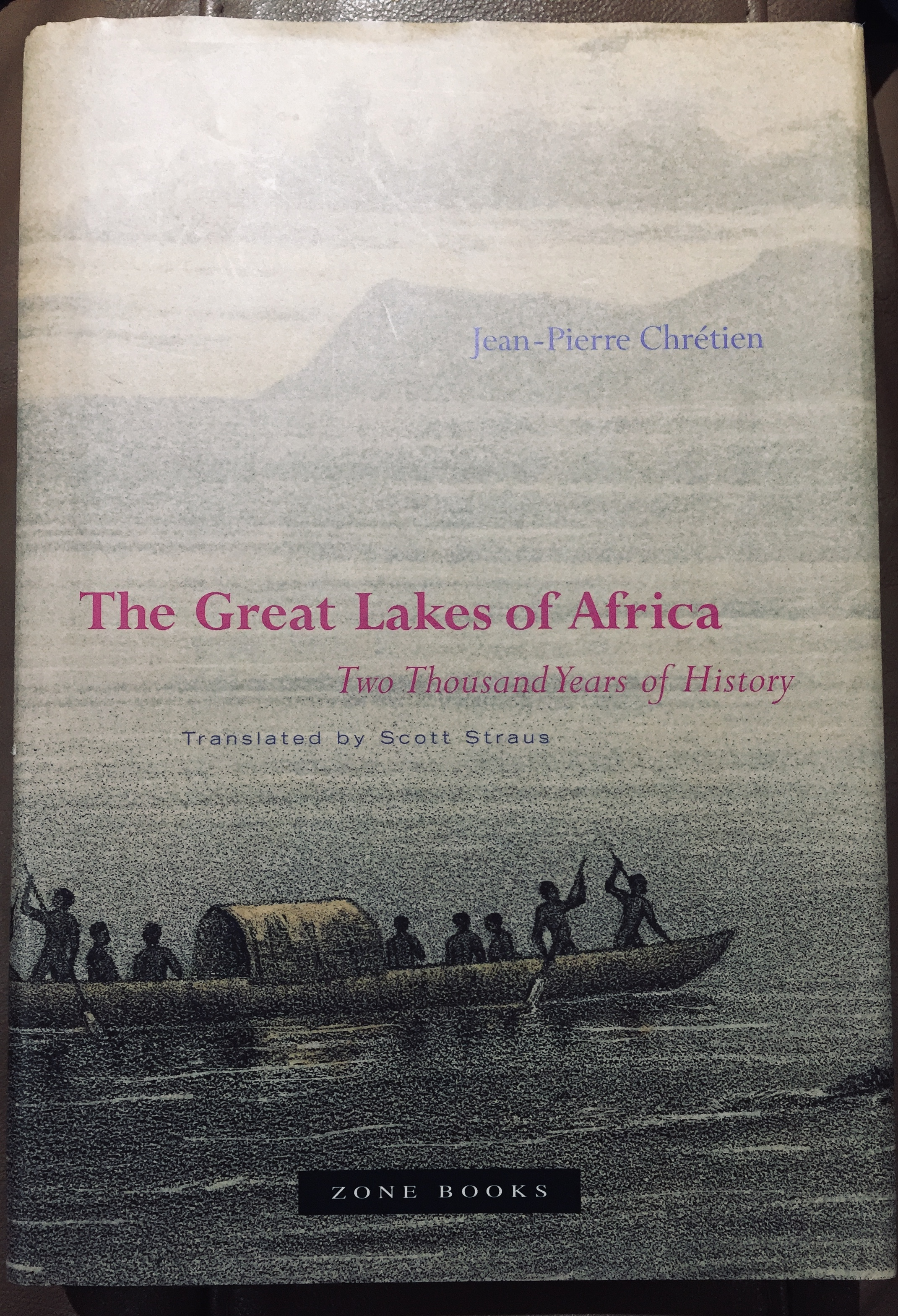 The Great Lakes of Africa: Two Thousand Years of History – By Jean-Pierre Chretien