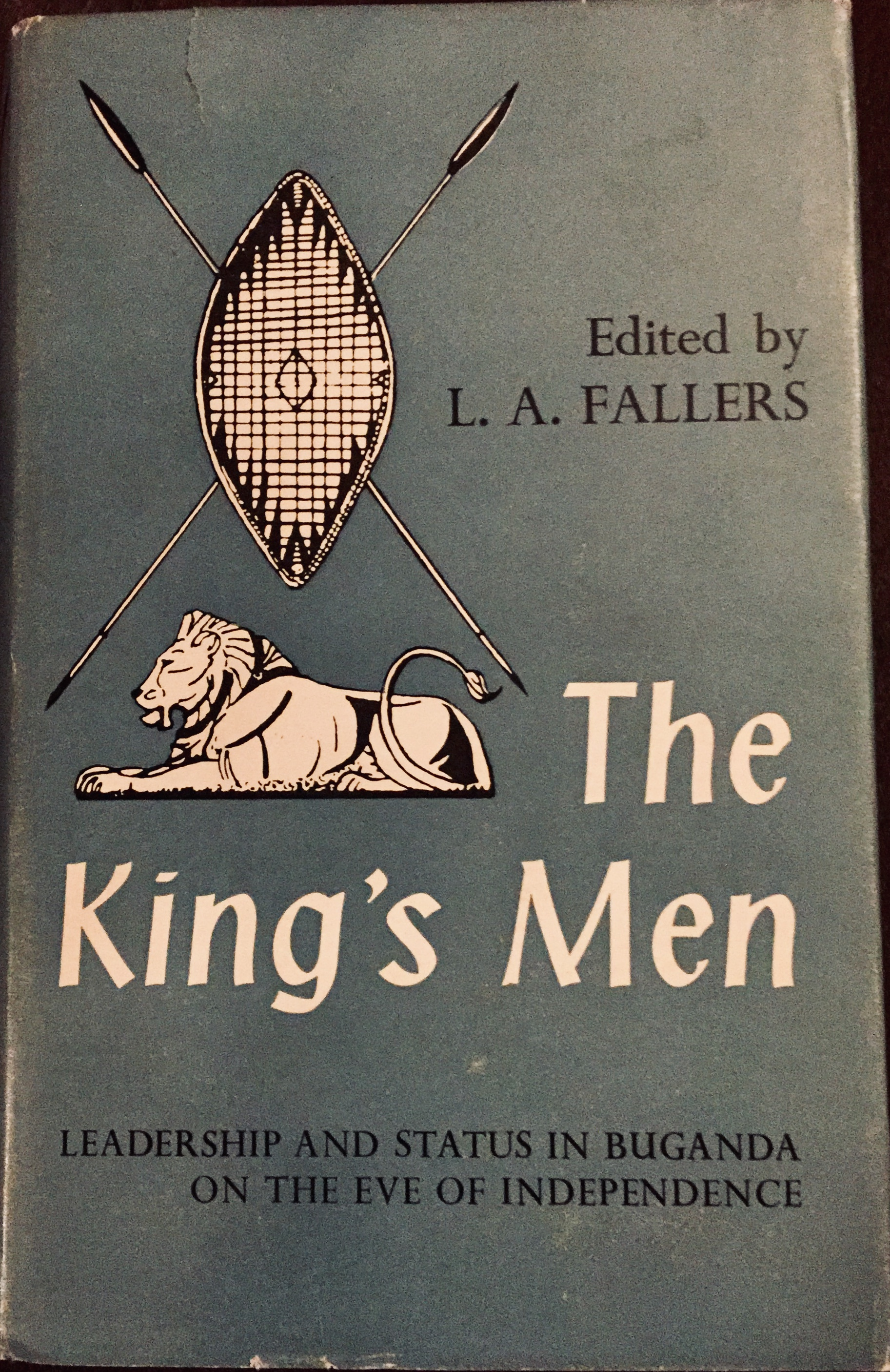 The King's Men: Leadership and Status in Buganda on the Eve of Independence – Edited by L.A. Fallers (1964)