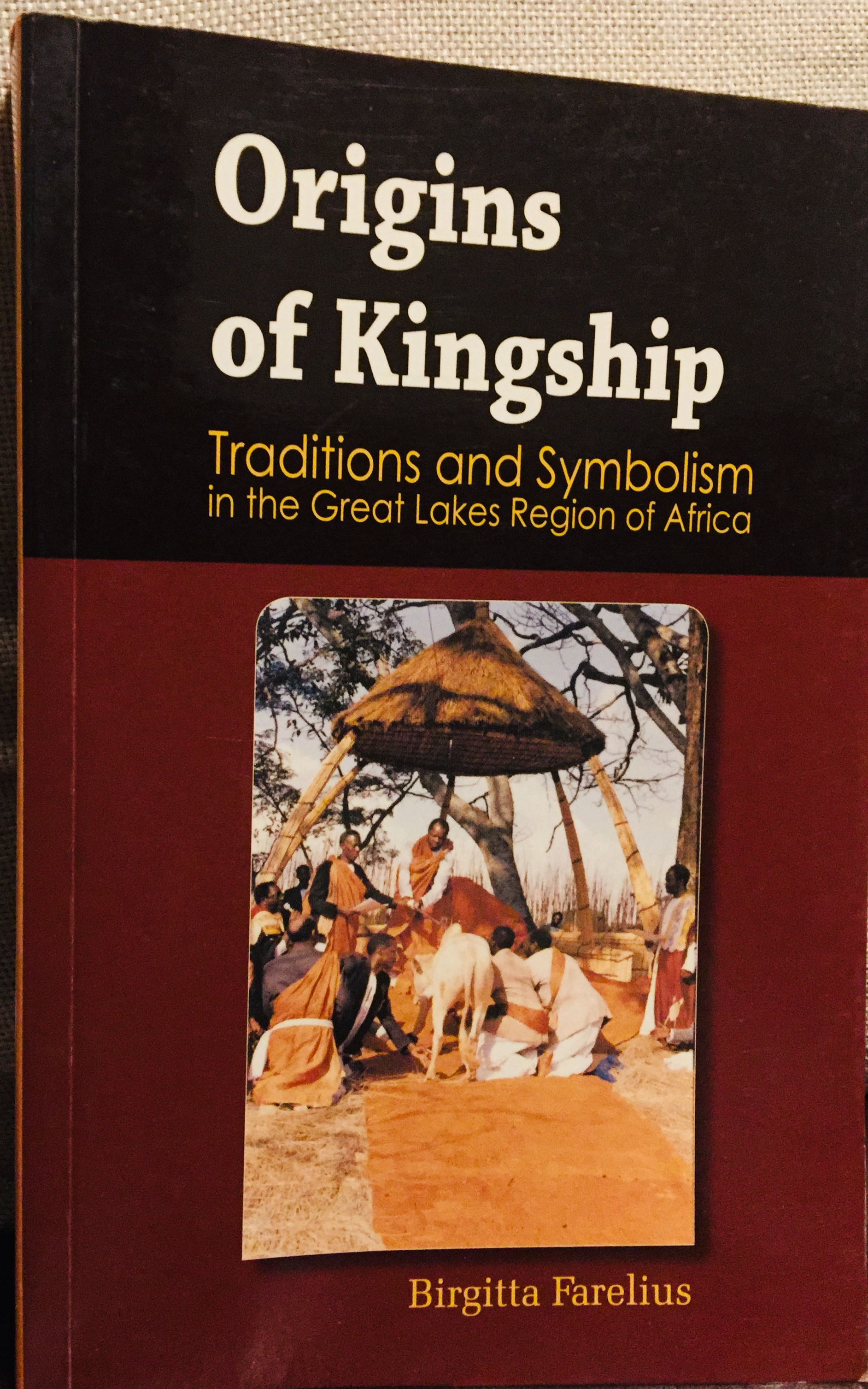 Origins of Kingship Traditions and Symbolism in the Great Lakes Region of Africa – By Birgitta Farelius (2008)