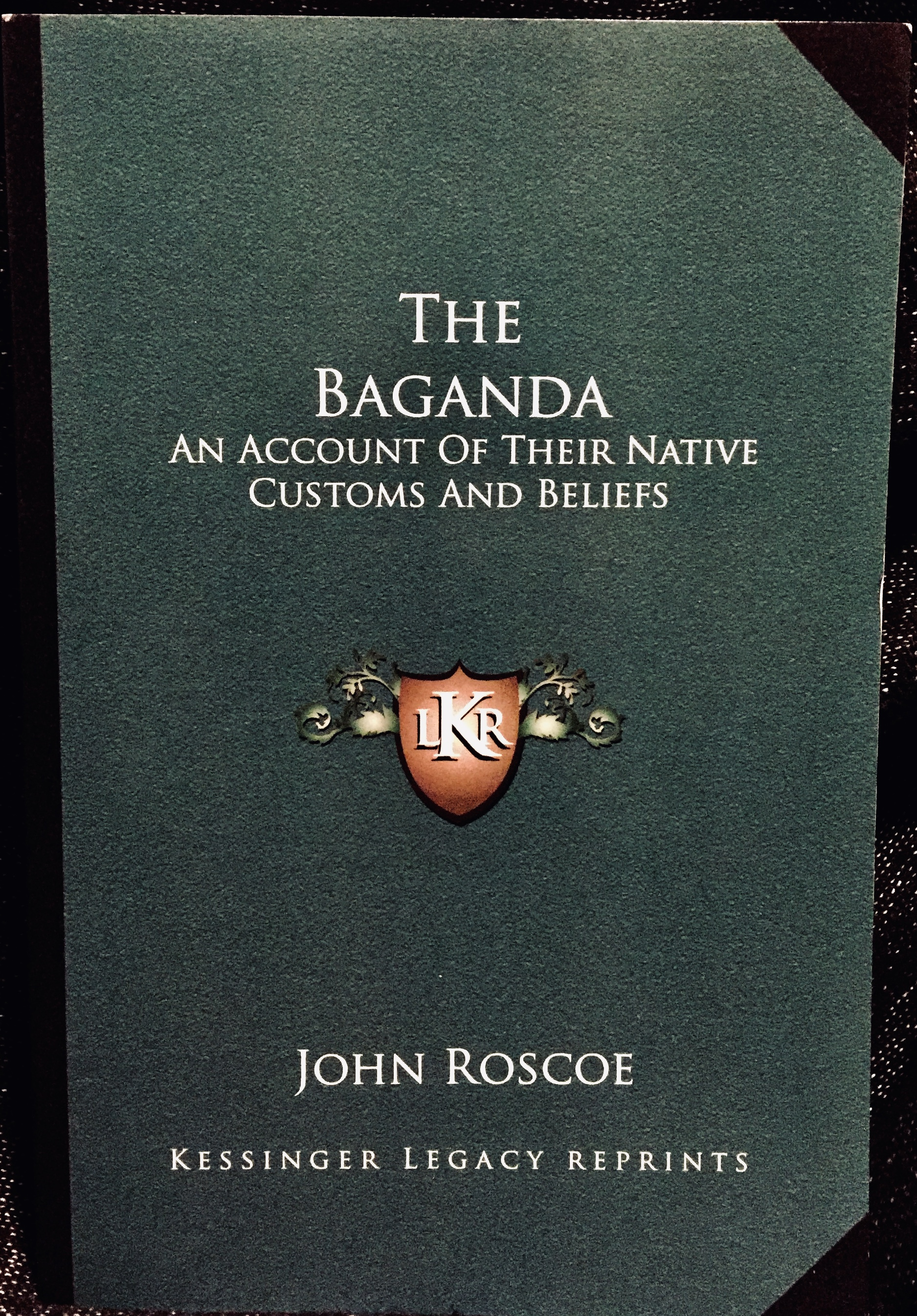 The Baganda: An Account of Their Native Customs and Beliefs  – By Rev. John Roscoe (1911)